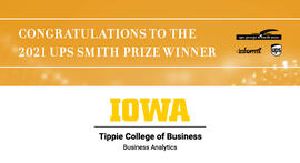 University of Iowa, Department of Business Analytics Awarded the 2021 INFORMS UPS George D. Smith Prize